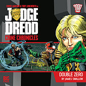Play & Download Crime Chronicles, 1-4: Double Zero (Unabridged) by Judge Dredd | Napster