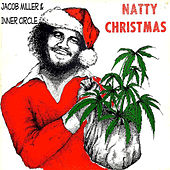 Play & Download Natty Christmas (feat. Ray I, Inner Circle) by Jacob Miller | Napster