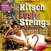 Play & Download Bruton Vaults: Kitsch Lush Strings by Various Artists | Napster
