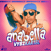 Play & Download Anabella - Single by VYBZ Kartel | Napster