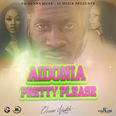 Pretty Please - Single by Aidonia