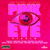 Pink Eye Riddim by Various Artists