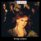 Play & Download Bridge Of Spies by T'Pau | Napster