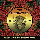 Play & Download Welcome to Tomorrow by The Liberators | Napster