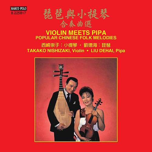Play & Download Violin Meets Pipa: Popular Chinese Folk Melodies by Takako Nishizaki | Napster