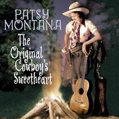 The Original Cowboy's Sweetheart 1932-1945 by Patsy Montana