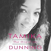 Play & Download That Kind of Love by Tamika Dunning | Napster