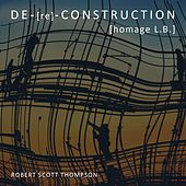 De-Re-Construction by Robert Scott Thompson