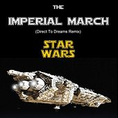 The Imperial March Star Wars (Direct to Dreams Remix) by Direct to Dreams