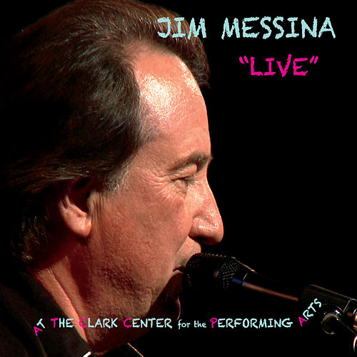 Live At the Clark Center for the Performing Arts by Jim Messina