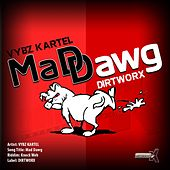 Play & Download Mad Dawg by VYBZ Kartel | Napster