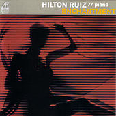 Play & Download Enchantment by Hilton Ruiz | Napster