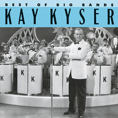 Best Of The Big Bands by Kay Kyser