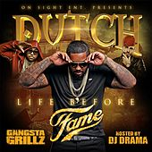 Play & Download Gangsta Grillz: Life Before Fame by Dutch | Napster