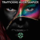 Play & Download Trafficking Muzik Sampler II - EP by Various Artists | Napster