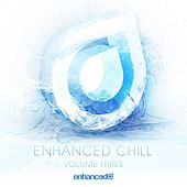 Play & Download Enhanced Chill, Vol. 3 - EP by Various Artists | Napster