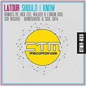 Should I Know by LaTour