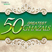 Play & Download 50 Greatest Ghazals by Various Artists | Napster