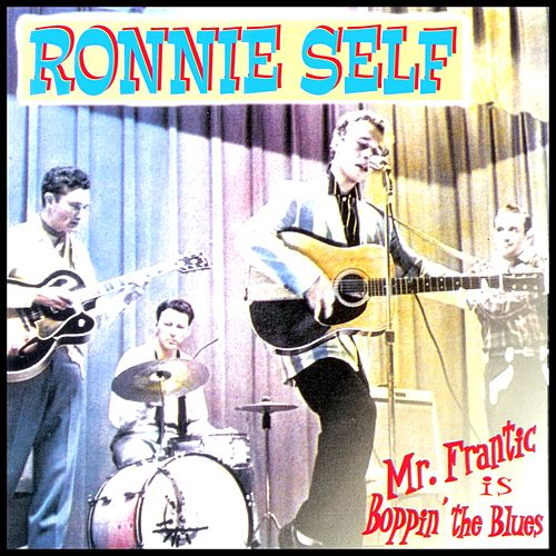 Mr Frantic Is Boppin' the Blues by Ronnie Self