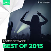 Play & Download Armin van Buuren presents A State Of Trance - Best Of 2015 by Various Artists | Napster