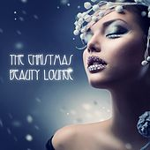 Play & Download The Christmas Beauty Lounge by Various Artists | Napster