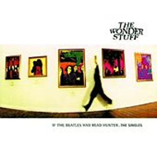 If the Beatles Had Read Hunter...The Singles by The Wonder Stuff