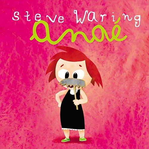 Play & Download Anaé by Steve Waring | Napster