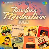 Play & Download Timeless Melodies - Bengali by Various Artists | Napster