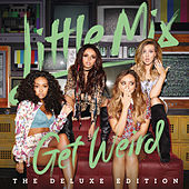 Play & Download Get Weird (Deluxe) by Little Mix | Napster