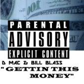 Gettin This Money by D Mac