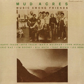 Play & Download Mud Acres: Music Among Friends by Various Artists | Napster