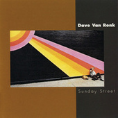 Sunday Street by Dave Van Ronk