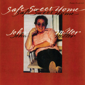 Safe Sweet Home by John Miller