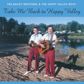 Take Me Back To Happy Valley by Bailey Brothers