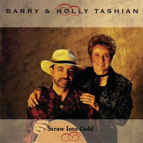 Play & Download Straw Into Gold by Barry and Holly Tashian | Napster