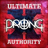 Ultimate Authority by Prong