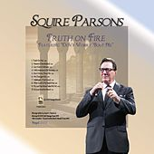 Truth On Fire by Squire Parsons