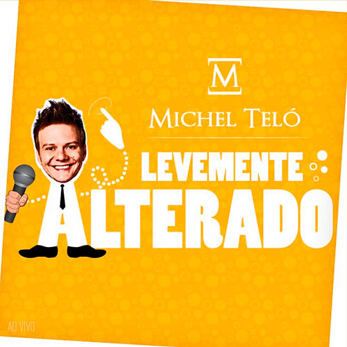 Levemente Alterado (Ao Vivo) de Michel Teló