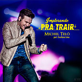 Play & Download Implorando pra Trair (Ao Vivo) by Michel Teló | Napster