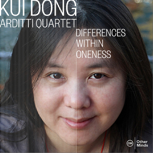 Kui Dong: Differences Within Oneness by Arditti Quartet