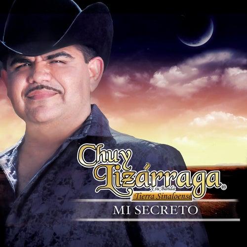 Play & Download Mi Secreto by Chuy Lizárraga y Su Banda Tierra Sinaloense | Napster