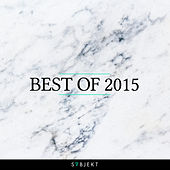 Subjekt Recordings - Best of 2015 (Extended Versions) by Various Artists