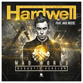 Play & Download Mad World (Acoustic Version) by Hardwell | Napster