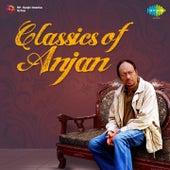 Classics of Anjan by Anjan Dutta