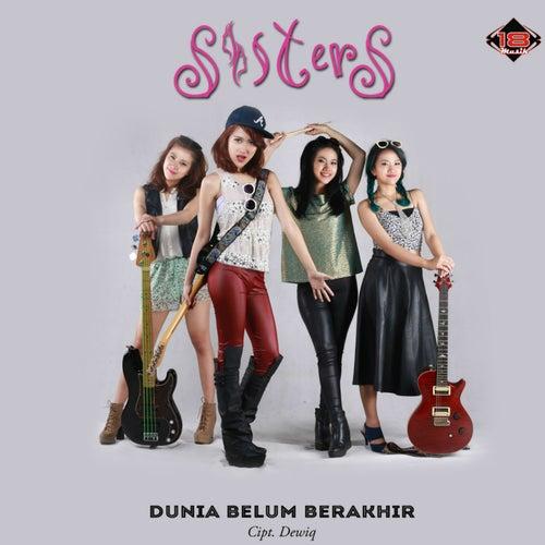 Play & Download Dunia Belum Berakhir by Sisters | Napster