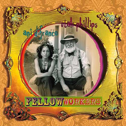 Play & Download Fellow Workers by Utah Phillips | Napster