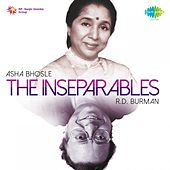 Play & Download The Inseparables: Asha Bhosle and R.D. Burman by Various Artists | Napster