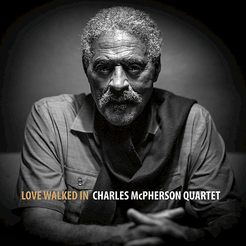Play & Download Love Walked In by Charles McPherson | Napster