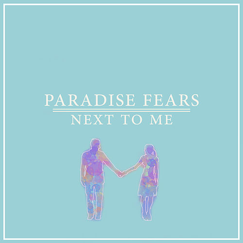 Next To Me by Paradise Fears