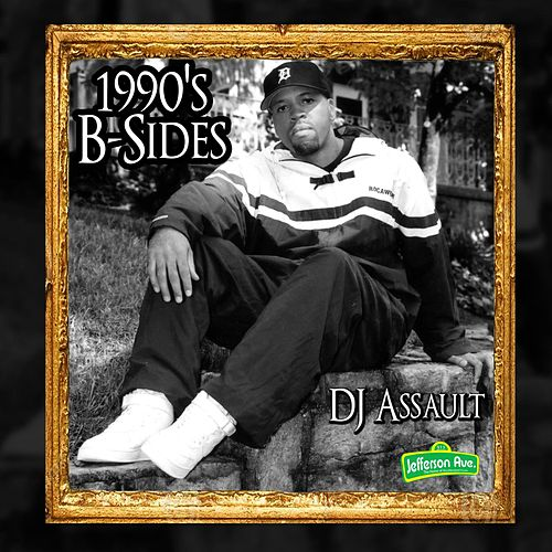 Play & Download 1990's B-Sides by DJ Assault | Napster